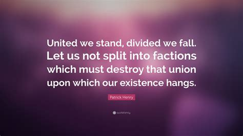 patrick henry quote united  stand divided  fall