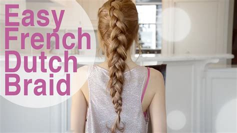 Easy Quick French Dutch Braid Hairstyle