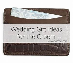 10 wedding gift ideas for the groom aisle perfect With wedding gifts for the groom