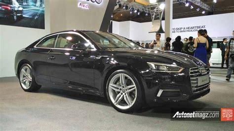 Gambar Mobil Audi A5 by Harga Audi A5 Indonesia Baru Tahun 2017 Autonetmagz