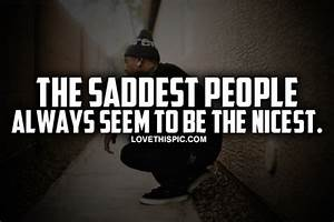 the saddest people - You Love Quotes