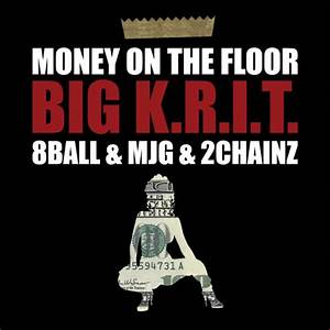 big krit money on the floor lyrics genius lyrics With get off the floor lyrics