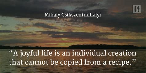 mihaly csikszentmihalyi quotes quotesgram