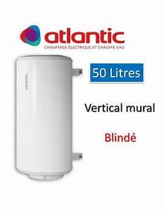 Cumulus 50 Litres : chauffe eau atlantic 50 litres ~ Melissatoandfro.com Idées de Décoration