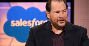 Marc Benioff: Salesforce would not exist today without ...