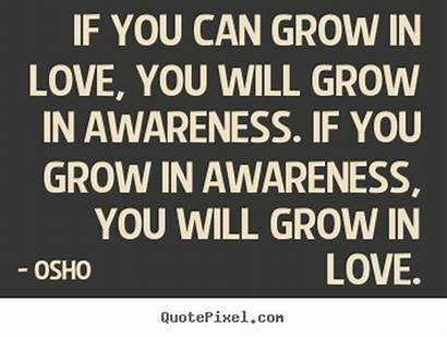 Awareness Quotes Grow Osho Inspirational Quote Motivational