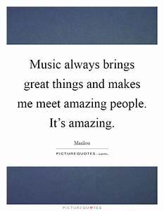 Music always brings great things and makes me meet amazing ...