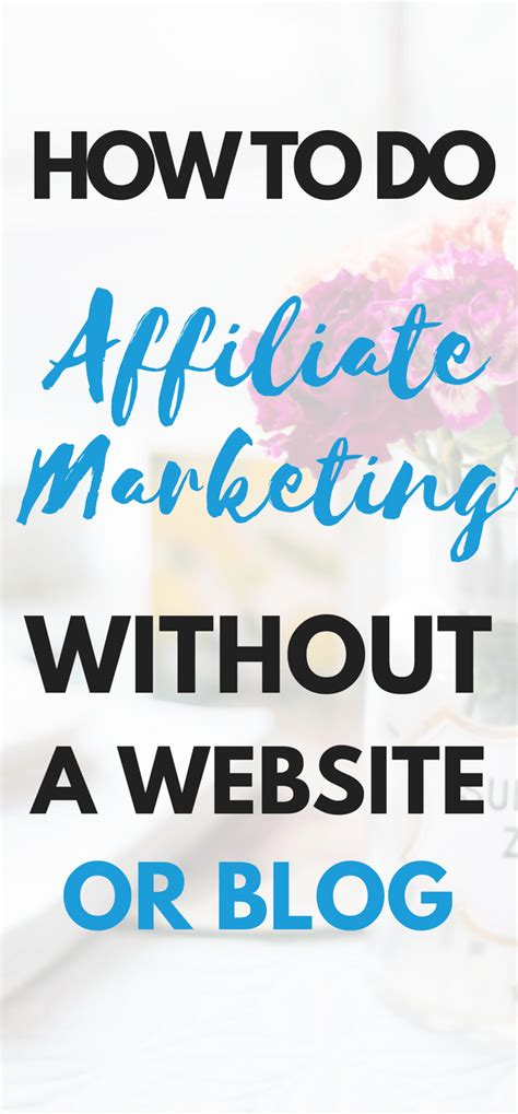 affiliate marketing how to do affiliate marketing without a website or
