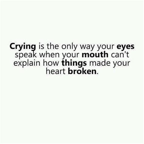 Daily Quotes Crying Is The Only Way Your Eyes Speak When