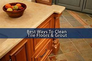 Best way to clean tile floor grout for Best way to clean a tile floor
