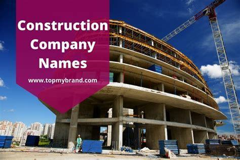 400+ Catchy Construction Company Names (2020) - TopMyBrand