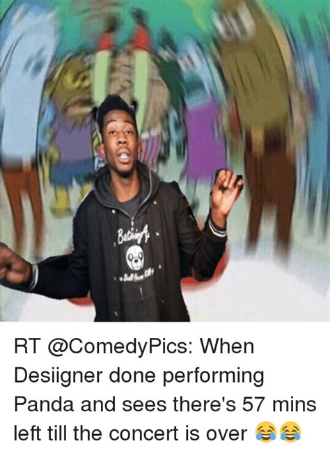 Desiigner Memes - funny meme 蘆 rt when desiigner done performing panda and sees there s 57 mins left till the