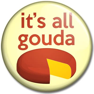 It's All Gouda Pinalicious