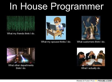 Computer Programmer Meme - what my friends think i do programmer