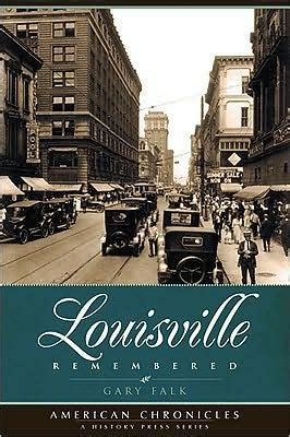 barnes and noble louisville louisville remembered by gary falk hardcover barnes