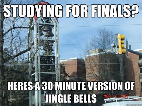 Studying For Finals Meme - studying for finals heres a 30 minute version of jingle bells lhu memes quickmeme