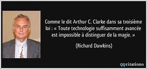 me le dit Arthur C Clarke dans sa troisième loi  « Toute technologie suffisamment avancée