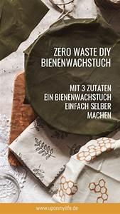 Wax Selber Herstellen : zero waste diy bienenwachstuch einfach selber machen ~ A.2002-acura-tl-radio.info Haus und Dekorationen
