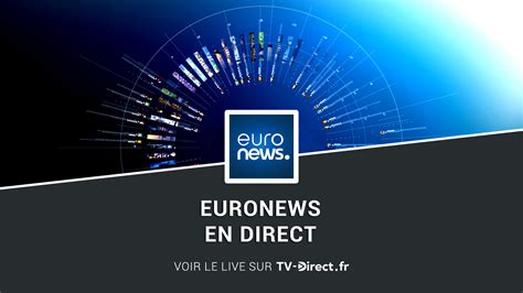 Euronews Live by Euronews Direct Regarder Euronews Live Sur