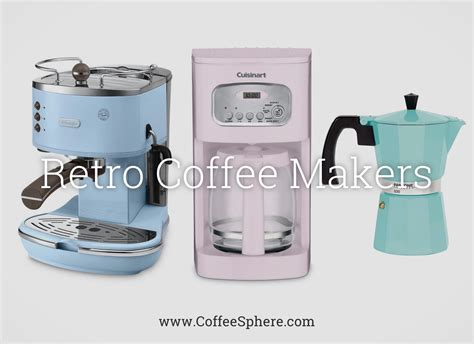 retro coffee makers  vintage coffee makers  remind