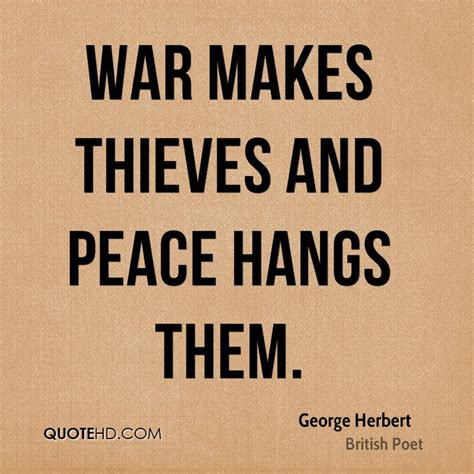 war peace quotes thieves makes herbert george hangs quotesgram them quotehd