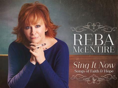 reba mcentire new album reba mcentire announces new gospel album sing it now