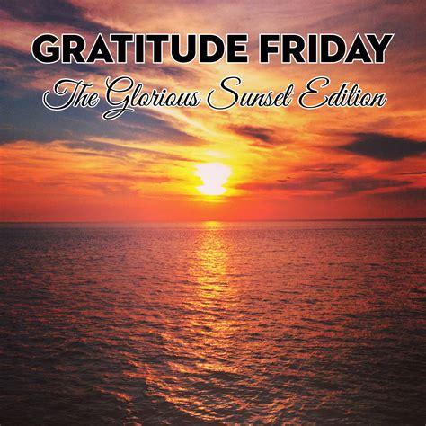 gratitude friday  week  andrea reiser andrea reiser