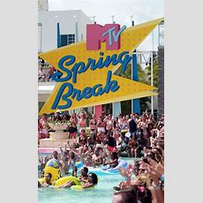 22 Reasons Why Mtv Spring Break Is The Perfect Symbol Of The Late '90s And Early 2000s  E! News