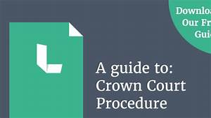 Crown Court Process  U0026 Procedure Guide