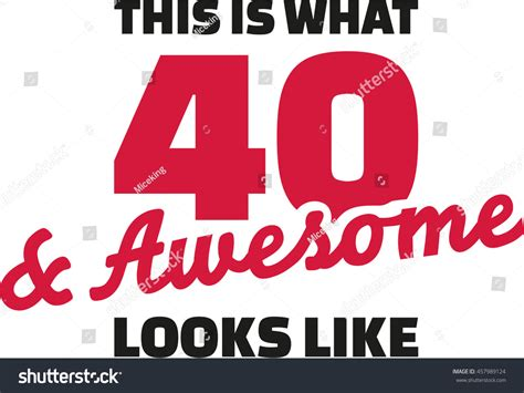 This What 40 Awesome Looks Like Stock Vector 457989124