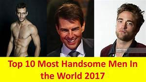 Top 10 most handsome Men In The World 2017 - YouTube