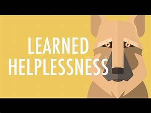 What is Learned... Helplessness
