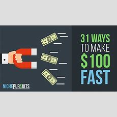 How To Make 100 Dollars Fast 31 Ways To Generate Cash  Niche Pursuits