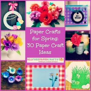 Paper Crafts for Spring30 Paper Craft Ideas