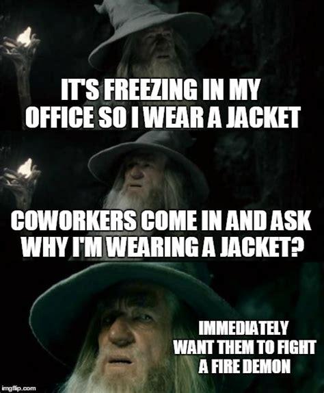 Annoying Coworker Meme - annoying coworkers imgflip