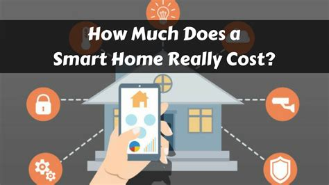 Much Would A Cost by How Much Does A Smart Home Actually Cost