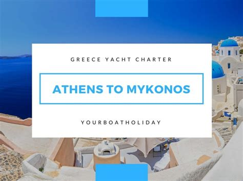 Boat From Athens To Mykonos by The Best Sailing Itinerary For Boat From Athens To Mykonos