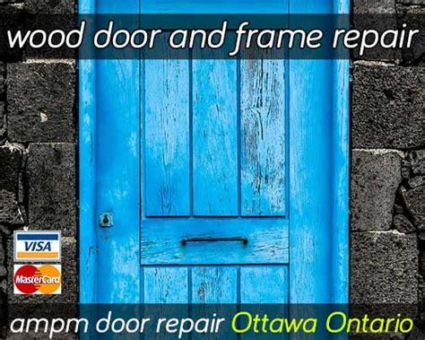 door to door service wood door repair ottawa 24hr emergency broken door repair