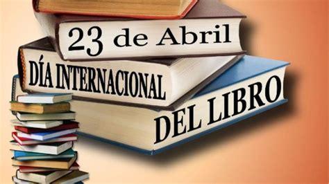 ¿Por qué se conmemora hoy el Día Mundial del Libro ...