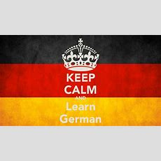 Keep Calm And Learn German Poster  Cathy  Keep Calmomatic