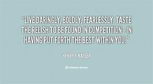 Henry J. Kaiser... Famous Kaiser Quotes