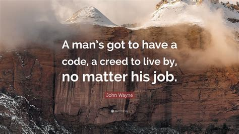 john wayne quote  mans     code  creed