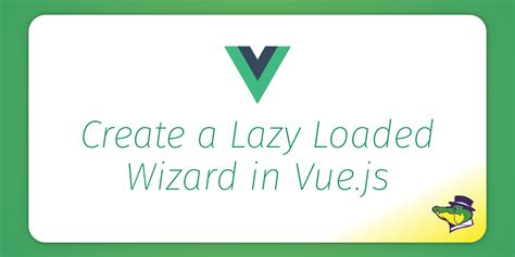 Components In Different Templates Vue Js by Jsfeeds Create A Lazy Loaded Wizard In Vue Js
