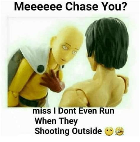 Chase Meme - 25 best memes about chase you chase you memes