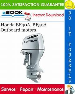 Best  U2606 U2606 Honda Bf40a  Bf50a Outboard Motors Service Repair