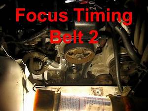 Ford Focus Timing Belt  Tensioner  Accessory Belt  And