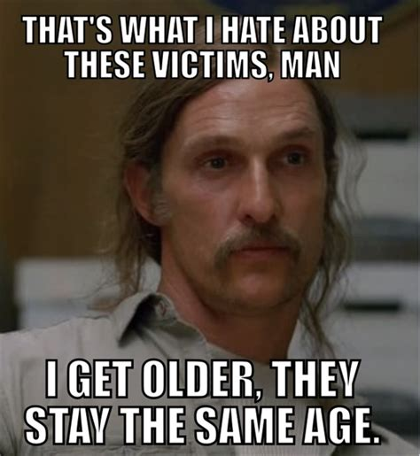 True Detective Meme - 25 hilarious true detective memes because there will never be another season one tv