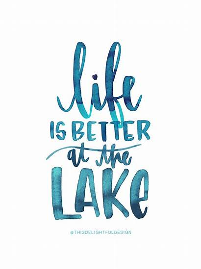 Lake Quotes Better Quote Watercolor Hand Katie