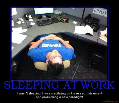 Sleep At Work Meme - if you get caught sleeping at your desk missbegotten