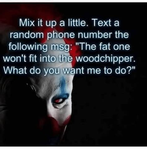 random phone numbers to text 25 best memes about what do you want me to do what do